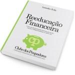 Reeducação Financeira – Resenha (E Como ser um Amigo do Clube Dos Poupadores).