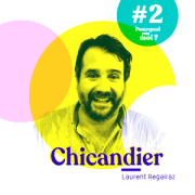 #3 - Laurent Regairaz - A 40 ans il quitte sa vie de juriste et devient l'humoriste célèbre Chicandier