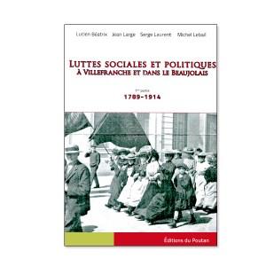 Luttes Sociales à Villefranche Beaujolais Tome 1