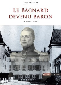 Le Bagnard devenu baron – Daniel Tremblay