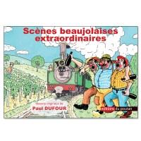 Scènes beaujolaises extraordinaires – Paul Dufour