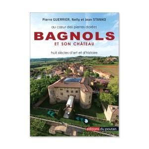 bagnols et son chateau huit siecles d art et d histoire