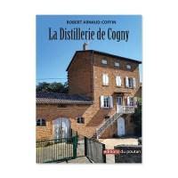 La distillerie de Cogny de Robert Arnaud-Coffin