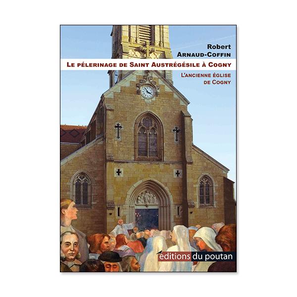 Le Pèlerinage de Saint Austrégésile à Cogny de Robert Arnaud-Coffin