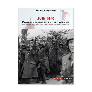 Julien Fargettas, 1940 - Combats et massacres en Lyonnais