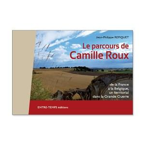 Le Parcours de Camille Roux, de la France à la Belgique, un Territorial Dans la Grande Guerre