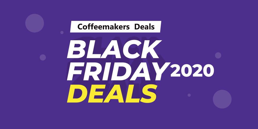 Coffeemakers Black Friday Deals (2020) On Amazon: Get Upto 80%