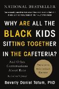 Why Are All the Black Kids Sitting Together in the Cafeteria Revised Edition