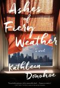 Ashes of Fiery Weather by Kathleen Donohoe