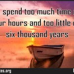 Most of us spend too much time on the last twentyfour hours and too little on