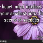 Put your heart mind intellect and soul even to your smallest acts