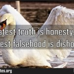The greatest truth is honesty and the greatest falsehood is dishonesty Meaning