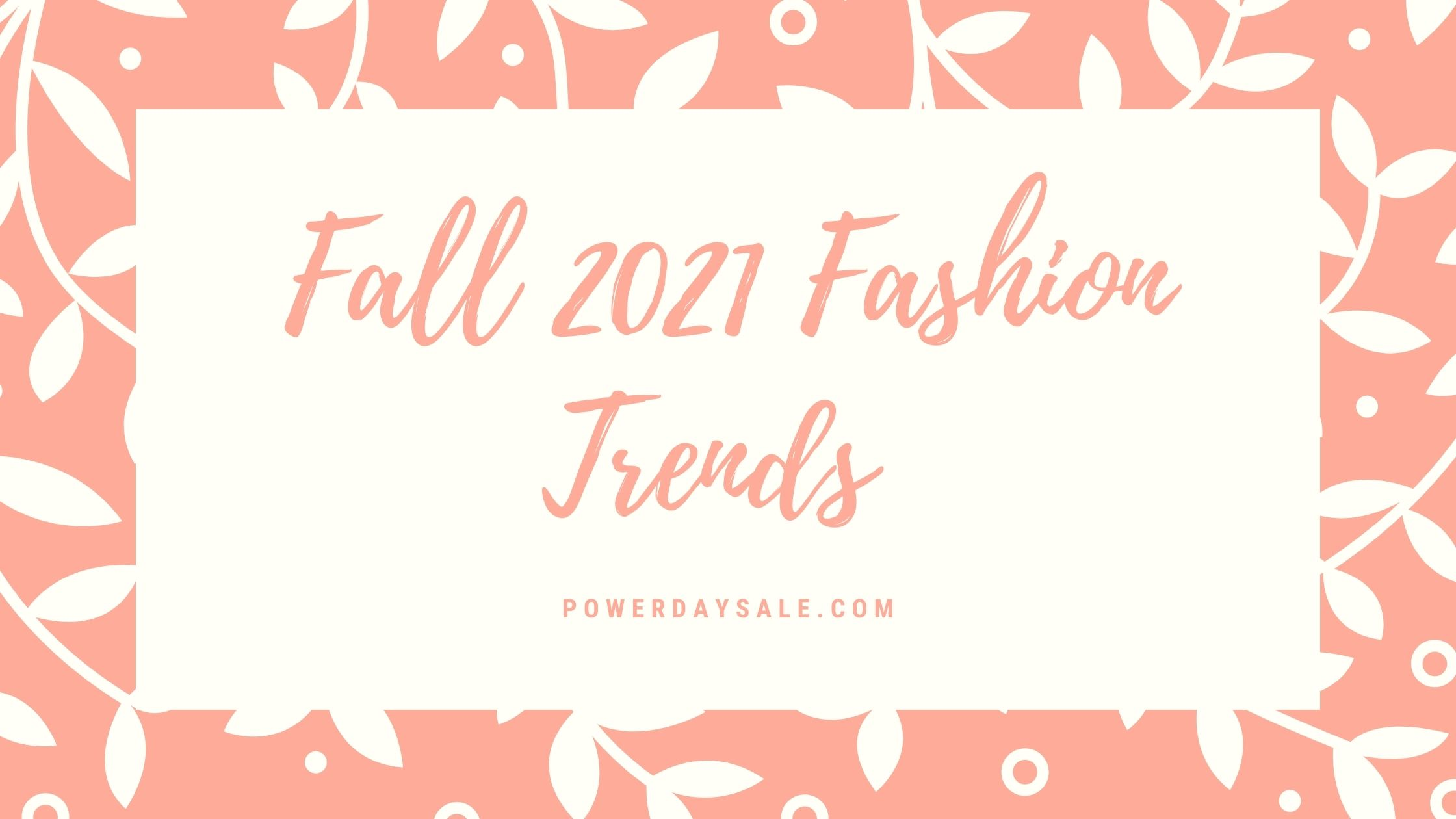 Read more about the article Fall 2021 Fashion Trends
