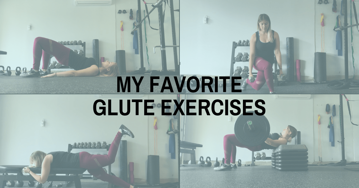 My Favorite Exercises to Target Your Glutes — Powerfully You