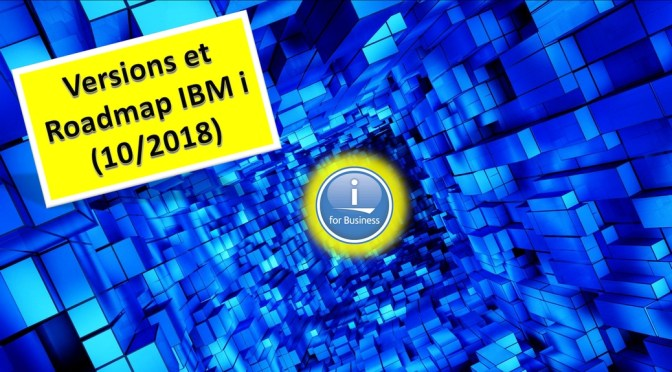 Versions et Roadmap IBM i