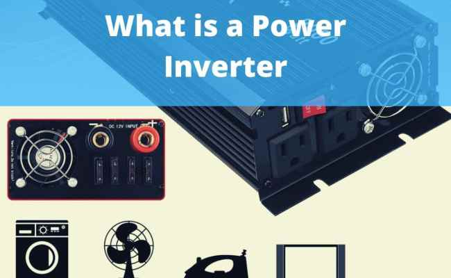 What Is A Power Inverter And How Does It Work The