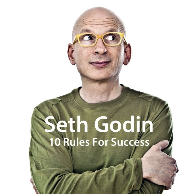 What are 10 Rules for Success according to Seth Godin?