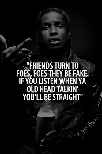 Rap Quotes About Friendship Cool 17 Strong Asap Rocky Quotes And Sayings