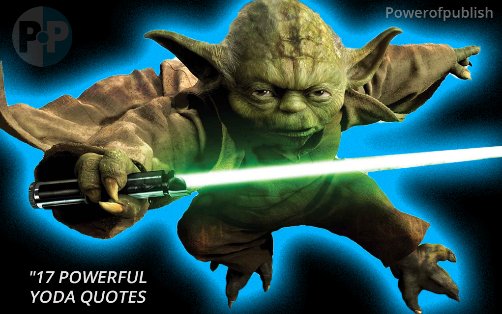 17 Amazing Yoda Quotes To Inspire You To Greatness ...