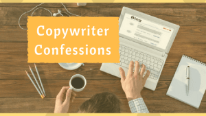 copywriter confessions and tips