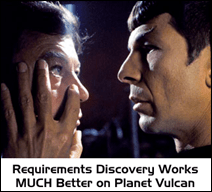 Requirements Discovery Works MUCH Better on Planet Vulcan