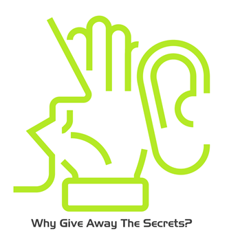 Why Give Away the Secrets?