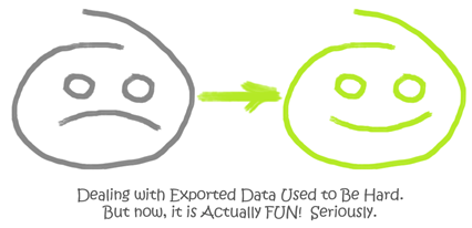 Dealing with Exported CSV Data Used to Be Hard. But now, it is Actually FUN! Seriously.