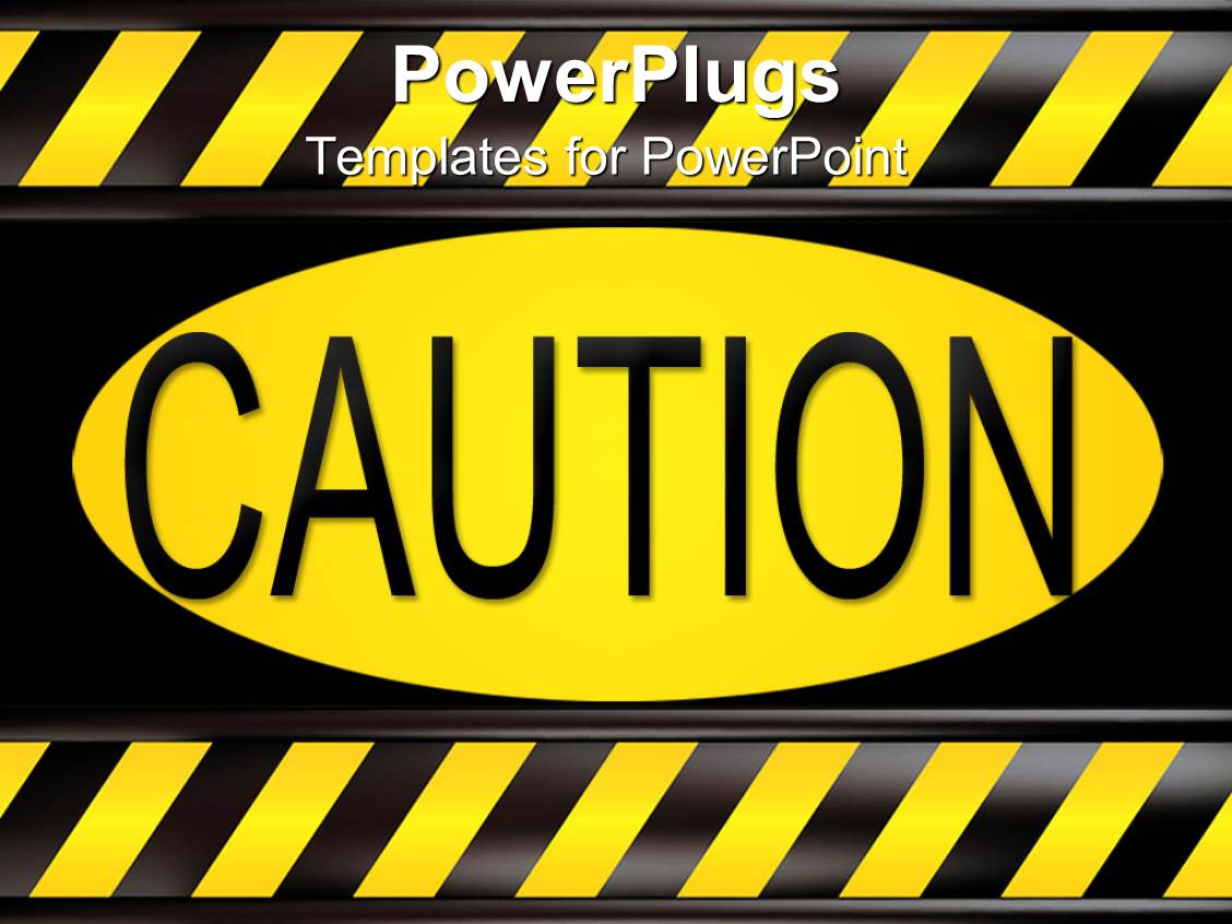 Powerpoint Template Careful Caution Warning Sign Danger