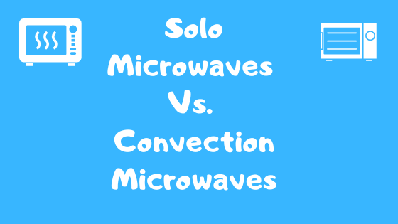 What Is The Difference Between Convection And Solo Microwaves? - Solo Vs. Convection Microwaves