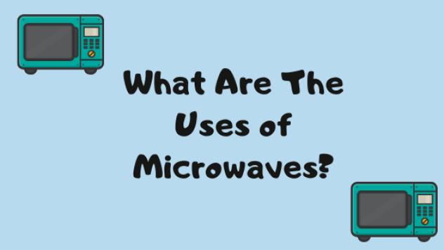 what are the uses of microwaves? Display Banner