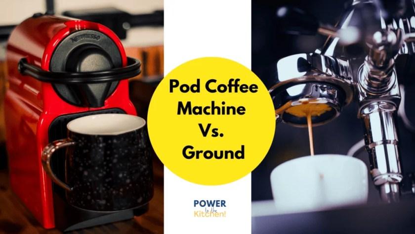 Pod Coffee Machine vs Ground: Title image
