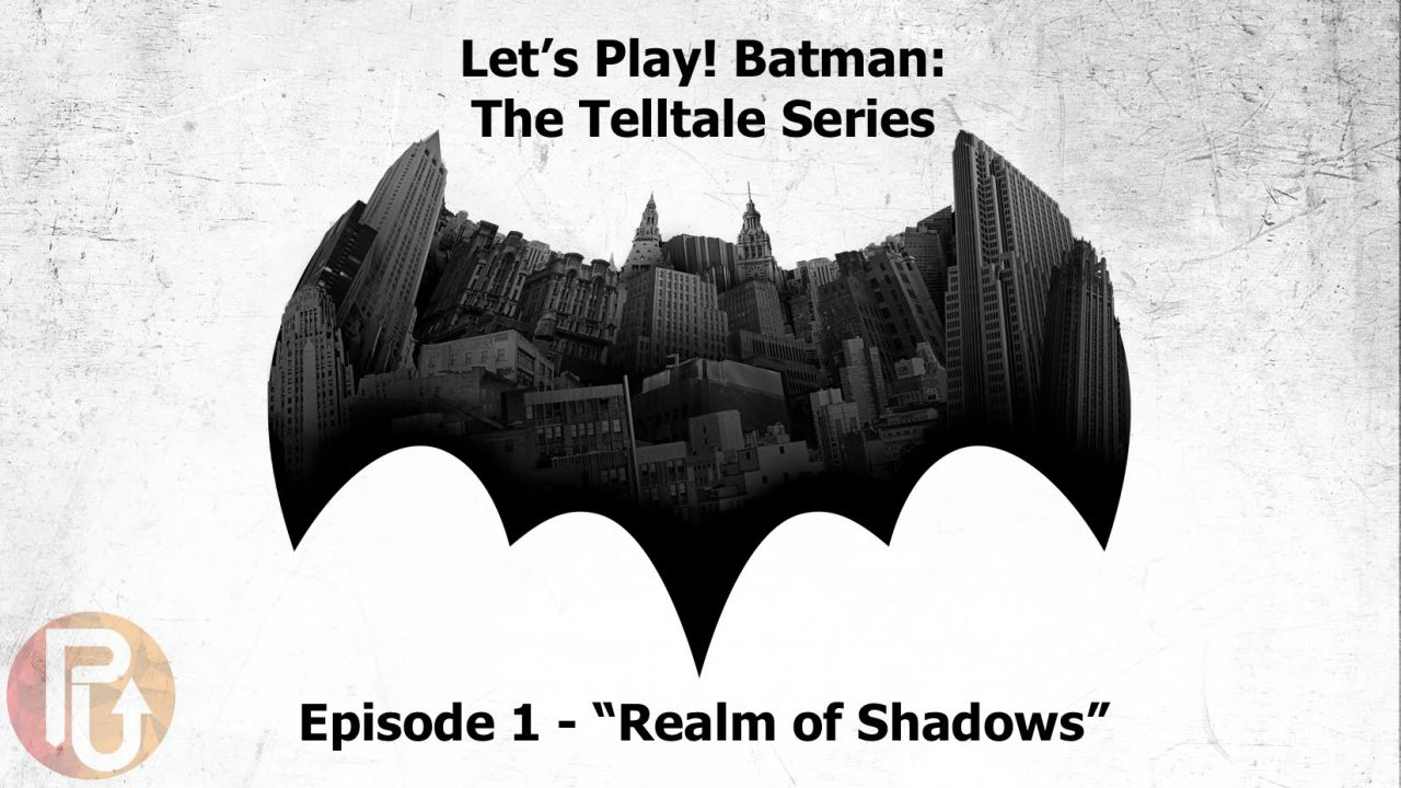 "Let's Play! Batman: The Telltale Series – Episode 1 ""Realm of Shadows"""