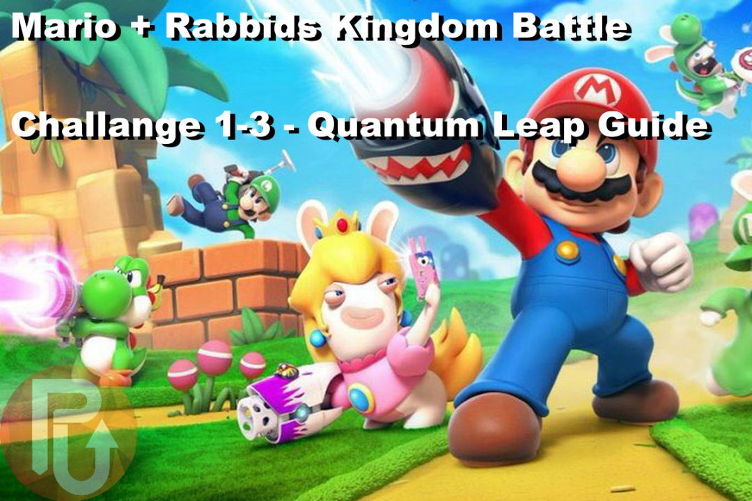 Mario + Rabbids Kingdom Battle Guide – How to beat Challenge 1-3 – Quantum Leap