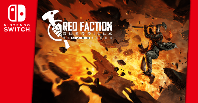 Red Faction Guerrilla Remastered is coming to Switch in July