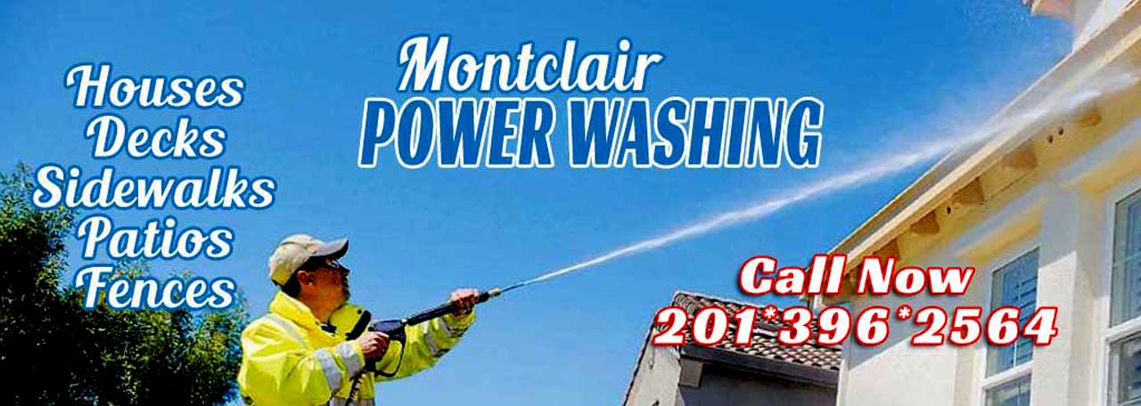 Power Washing House, Deck, Fences, Sidewalks & Patios - Montclair, New Jersey