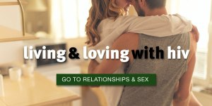 pozhet: living & loving with hiv - go to relationships & sex page