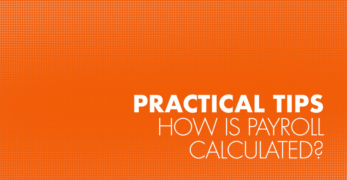 How is payroll calculated?