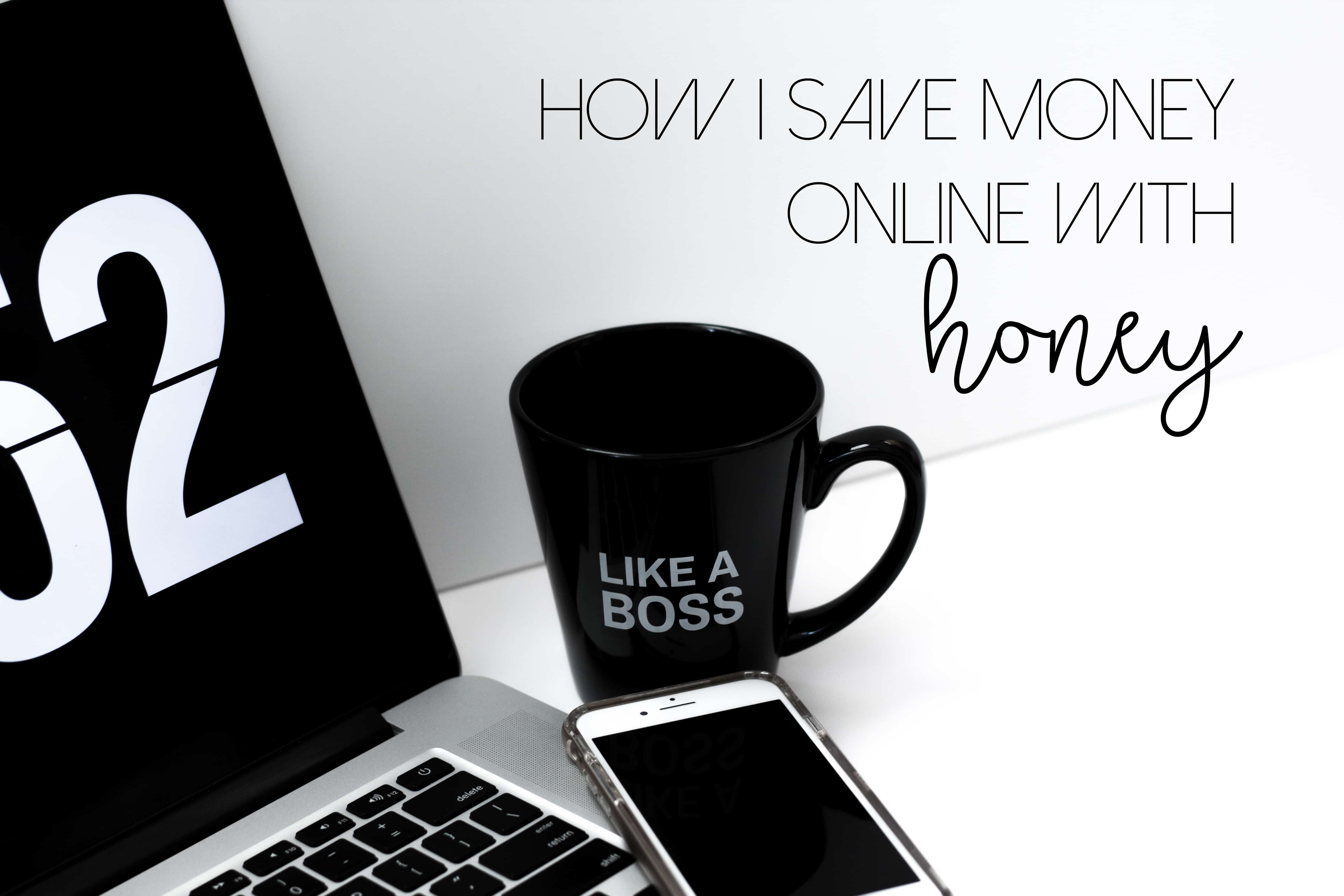 How I Save Money Online With Honey