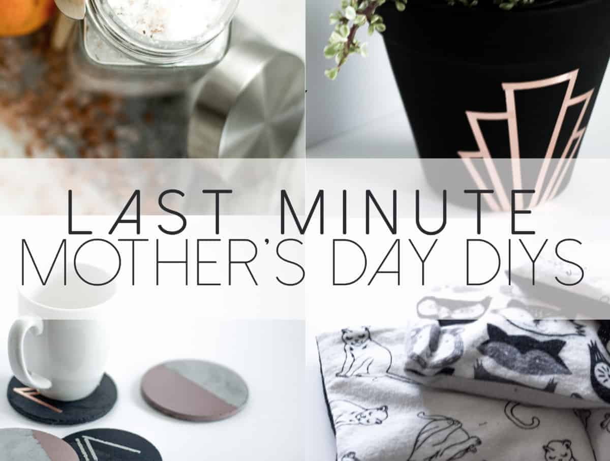 Last Minute Mother's Day DIY Ideas