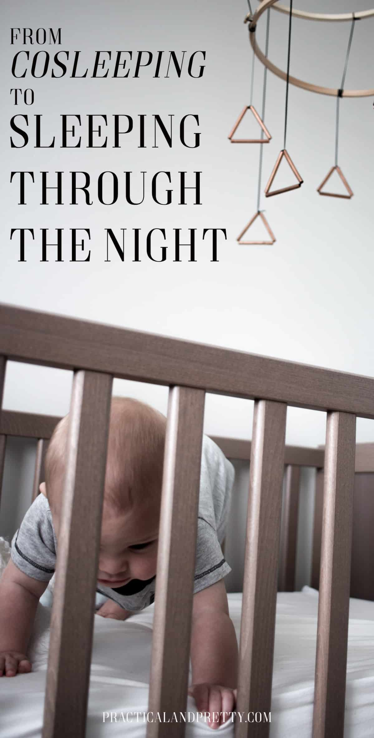 Read all about one mom's journey to get her baby from co sleeping to sleeping on his own through the night.