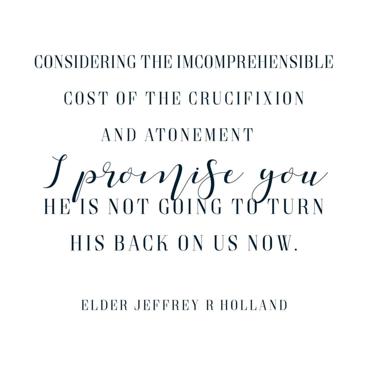 Jeffrey R Holland quote from the December Visiting Teaching Message