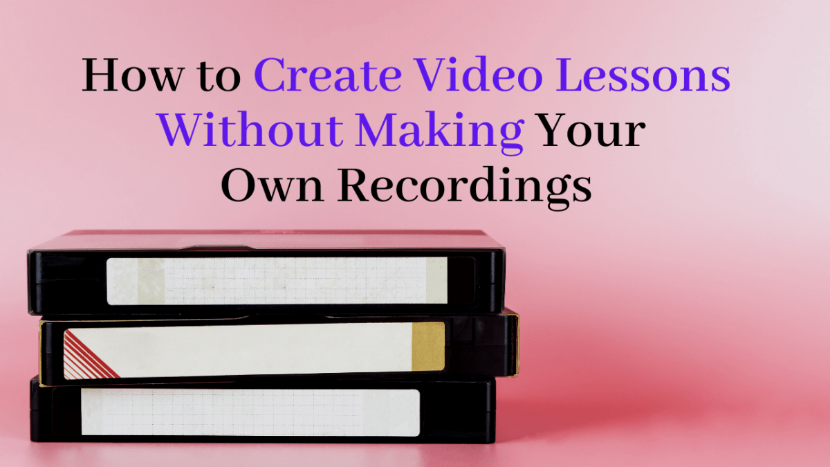 Three Ways to Quickly Create Video Lessons