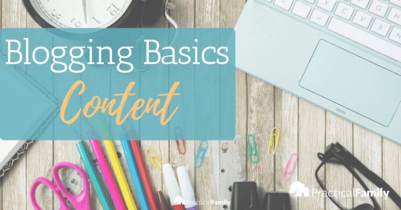 blogging basics content practical family