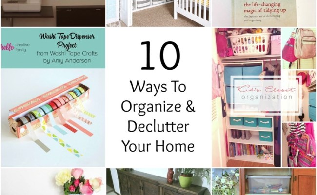 So Creative 10 Ways To Organize Declutter Your Home