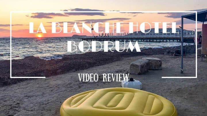 La Blanche Hotel, Turgutreis, Bodrum, Turkey. Hotel guide and room tour video #TIMEFORBODRUM