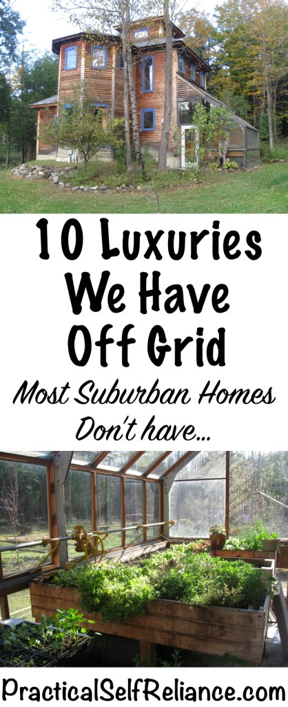 10 Luxuries We Have Off Grid...Most Suburban Homes Don't - Practical Self Reliance #offgrid #preparedness #survival #shtf #homesteading #prepper #selfsufficiency #selfreliant