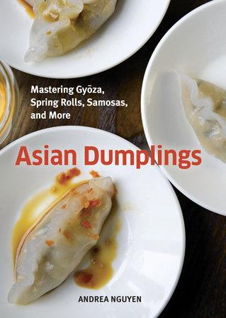 Asian Dumplings: Mastering Gyoza, Spring Rolls, Samosas, and More - Book Reivew