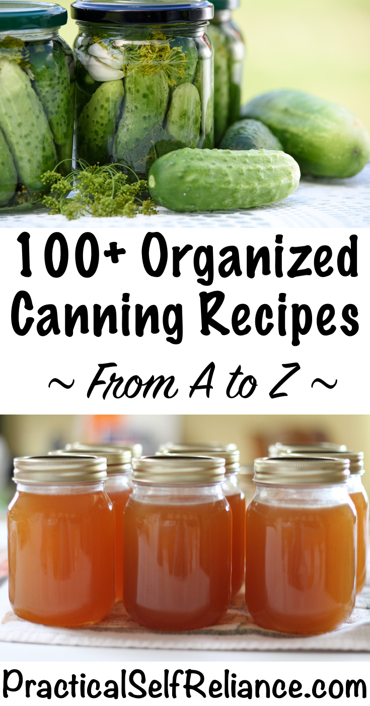 How to Can Everything ~ 100+ Canning Recipes for Organized from A to Z for Preserving the Harvest