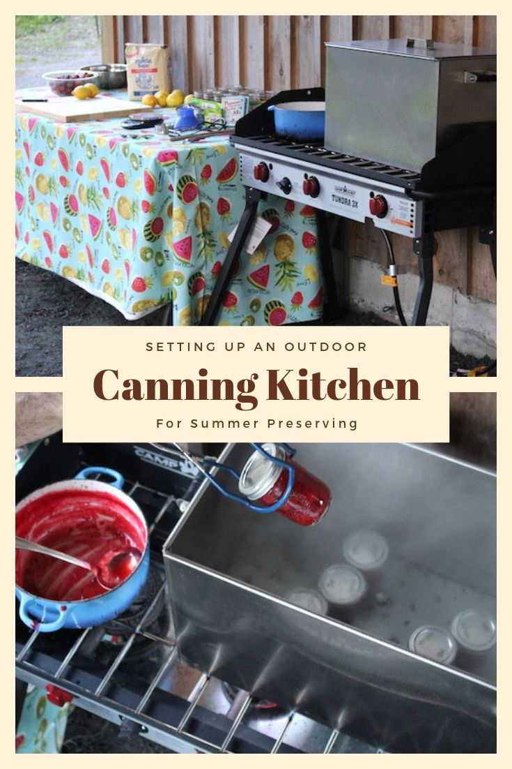 Setting Up an Outdoor Canning Kitchen ~ An outdoor kitchen is the perfect place for all your summer canning.  Fill the pantry without heating up the house, and everyone's happy!  Here's how to setup the perfect outdoor kitchen for summer canning. #canningseason #summer #preserving #canning