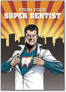 "portrait dental reminder postcard with dentist opening shirt to reveal superhero costume, caption reads, ""from your super dentist."""